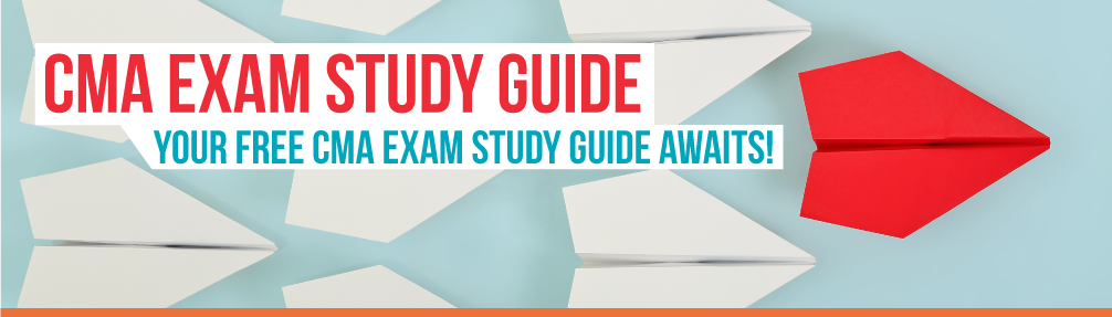 CMA Exam Study Guide: Your free CMA Exam Study Guide awaits!