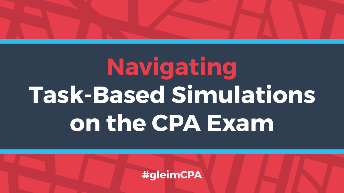 Navigating task-based simulation on the CPA exam
