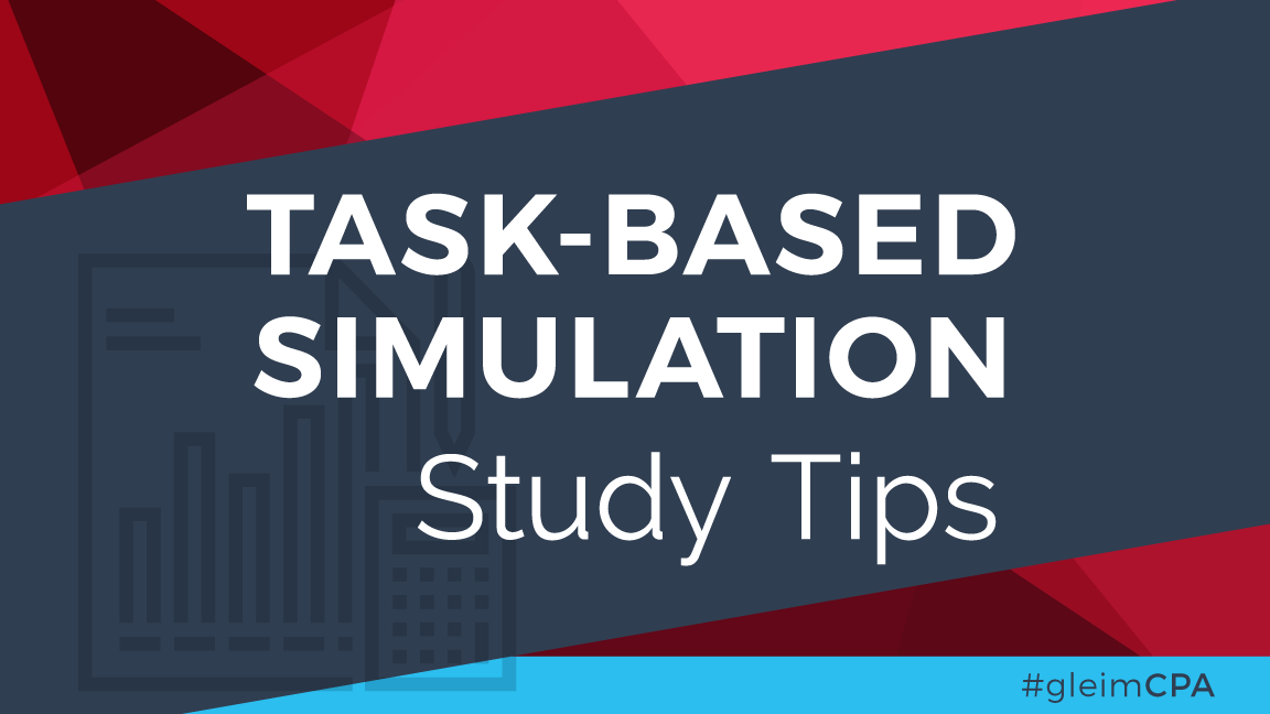 Study tips for the CPA exam task-based simulations