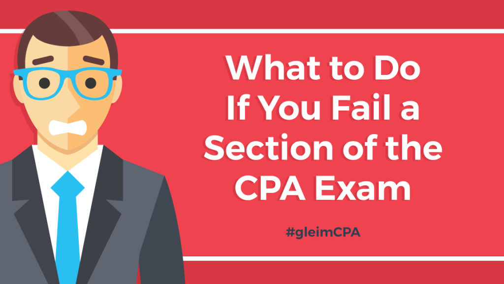 What to Do If You Fail a Section of the CPA Exam | Gleim CPA