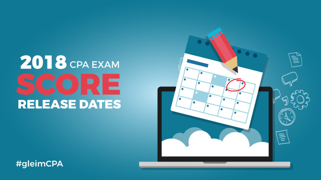 Score release dates for 2018 CPA exam