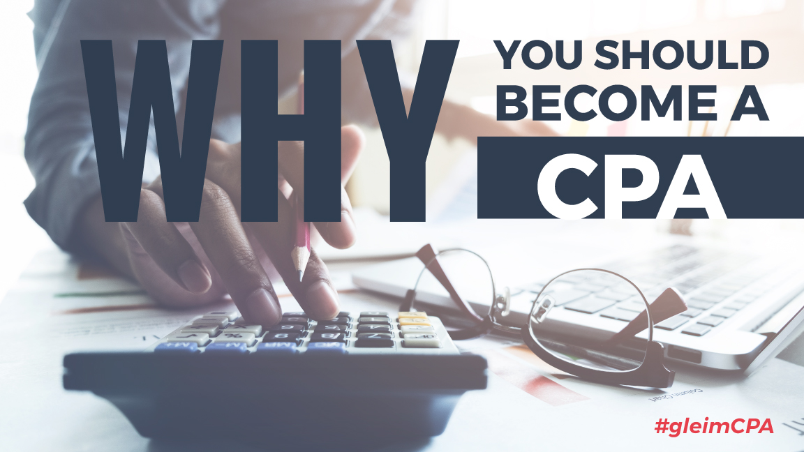 Why Become A Cpa Reasons To Earn The Cpa Certification Gleim Cpa