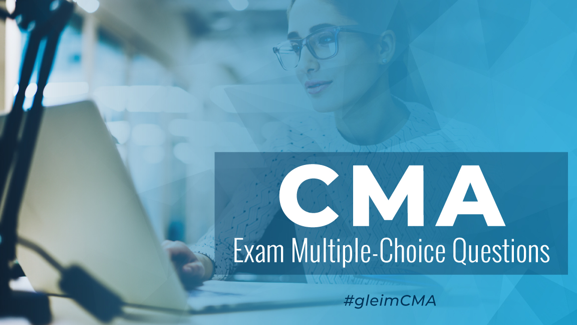 CMA Exam Multiple-Choice Questions | Gleim CMA