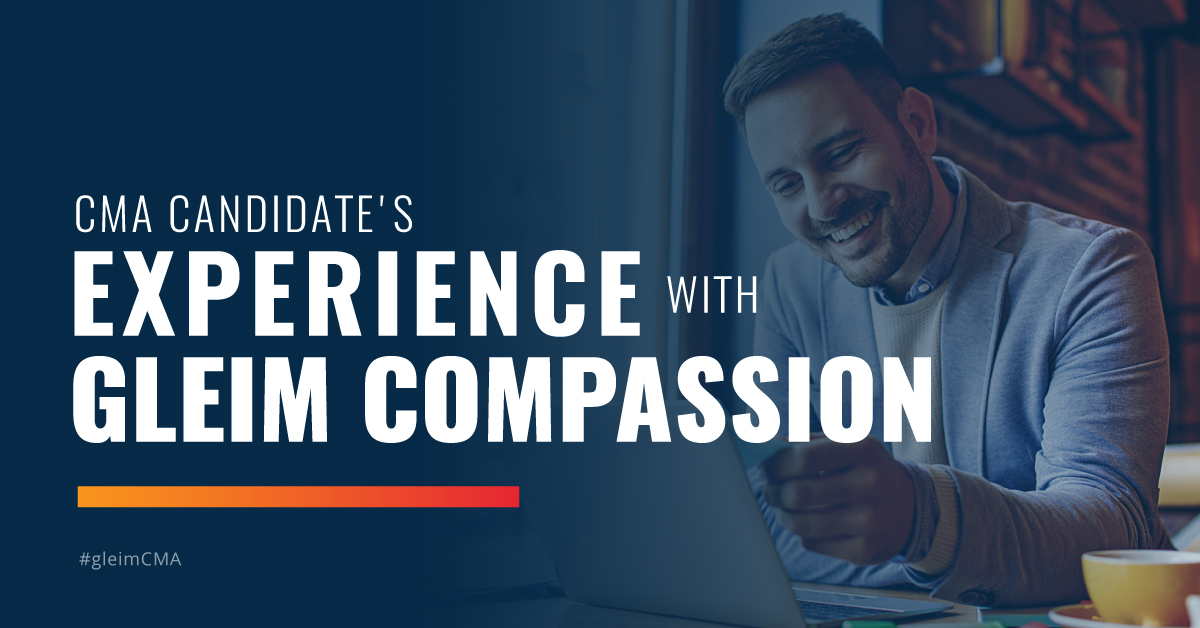 CMA candidate's experience with Gleim Compassion