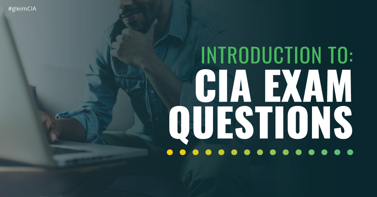 Introduction to: CIA exam questions