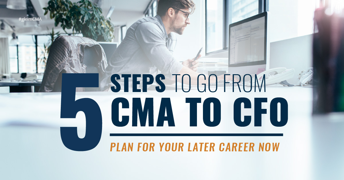 5 Steps to go from CMA to CFO - Plan for your later career now