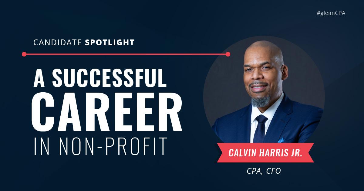 Candidate Spotlight: Calvin Harris Jr., CPA, CFO: A successful career in non-profit.