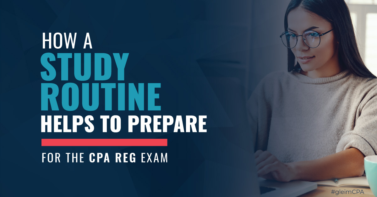 How a study routine helps to prepare for the CPA REG Exam