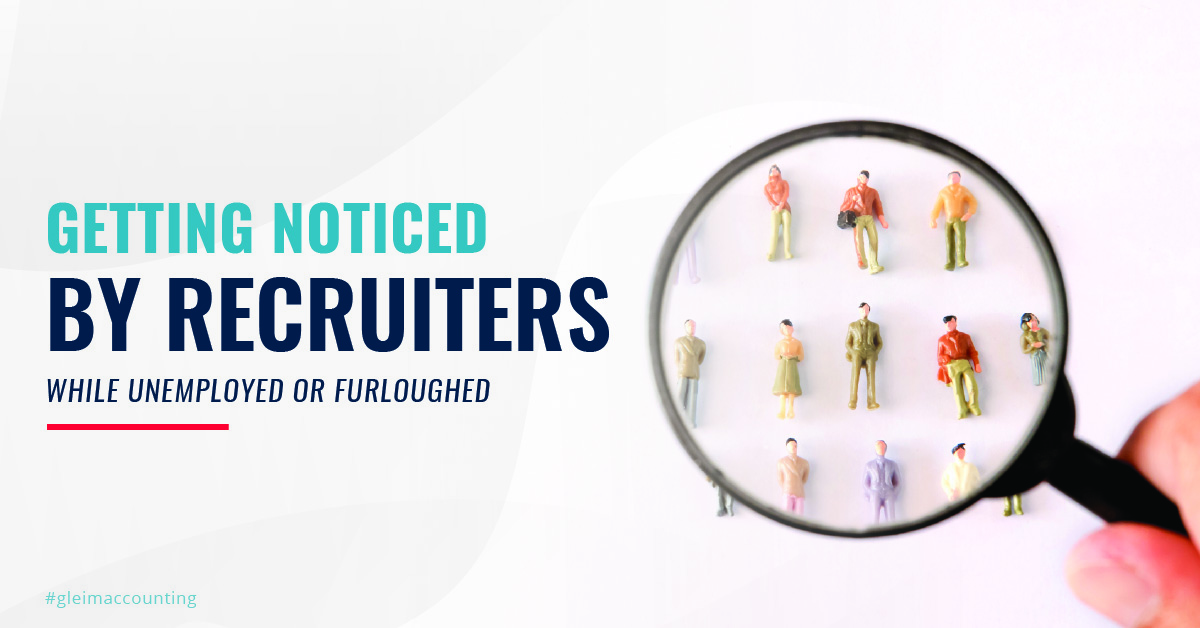Getting noticed by recruiters while unemployed or furloughed