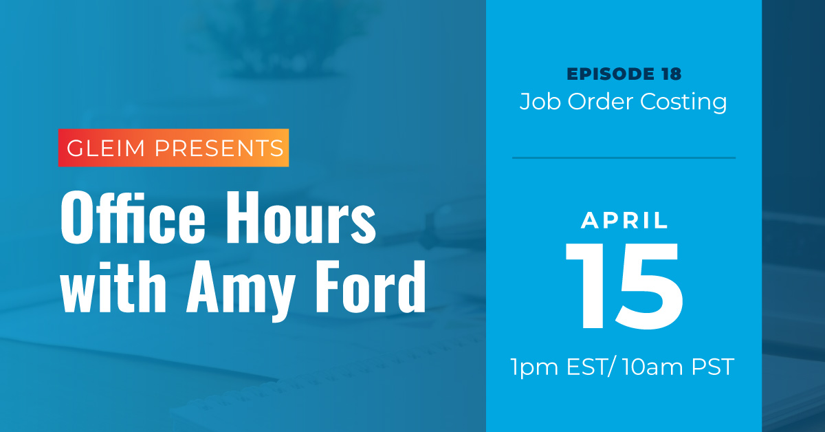Gleim Presents Office Hours with Amy Ford   Episode 18 Job Order Costing   April 15