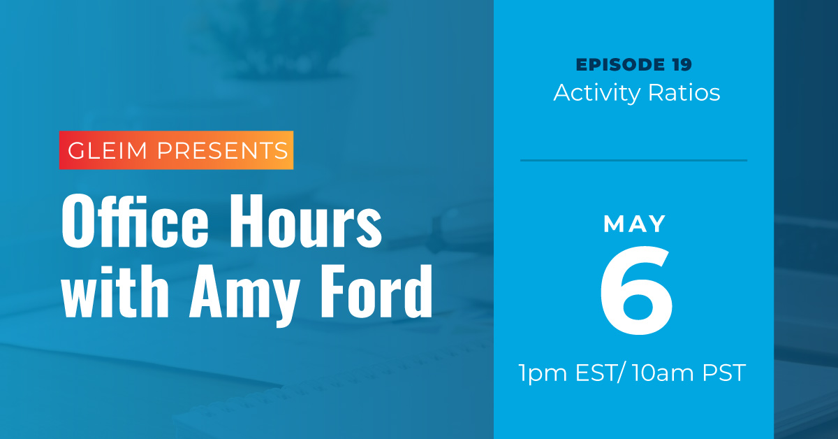 Gleim Presents Office Hours With Amy Ford   Activity Ratios   May 6