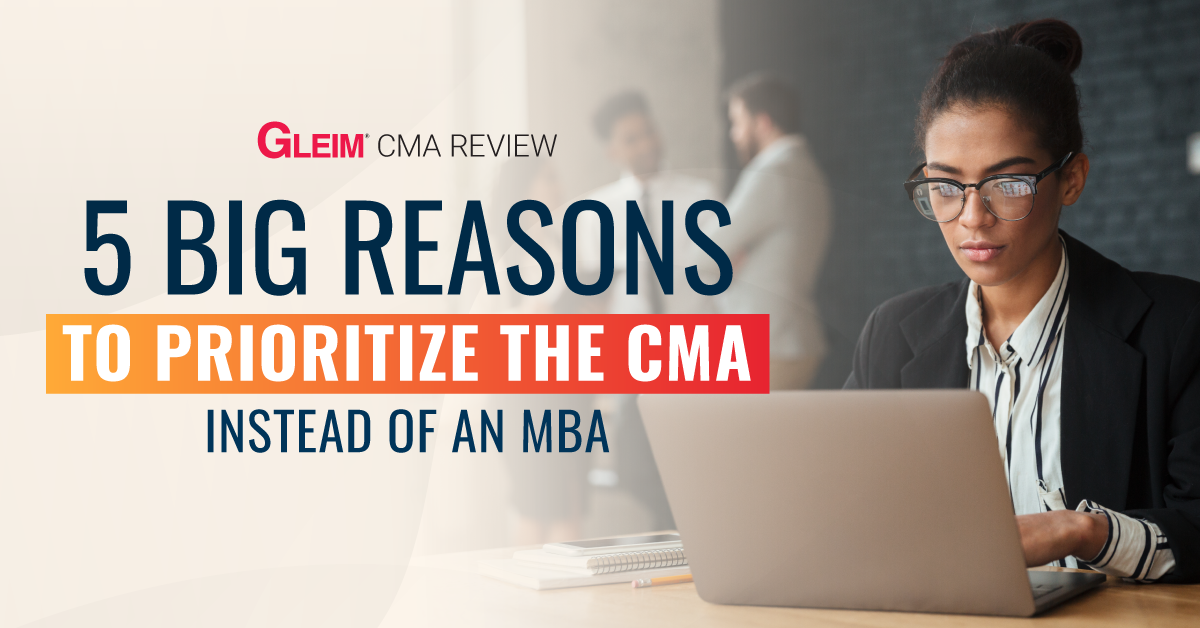 5 big reasons to prioritize the CMA instead of an MBA