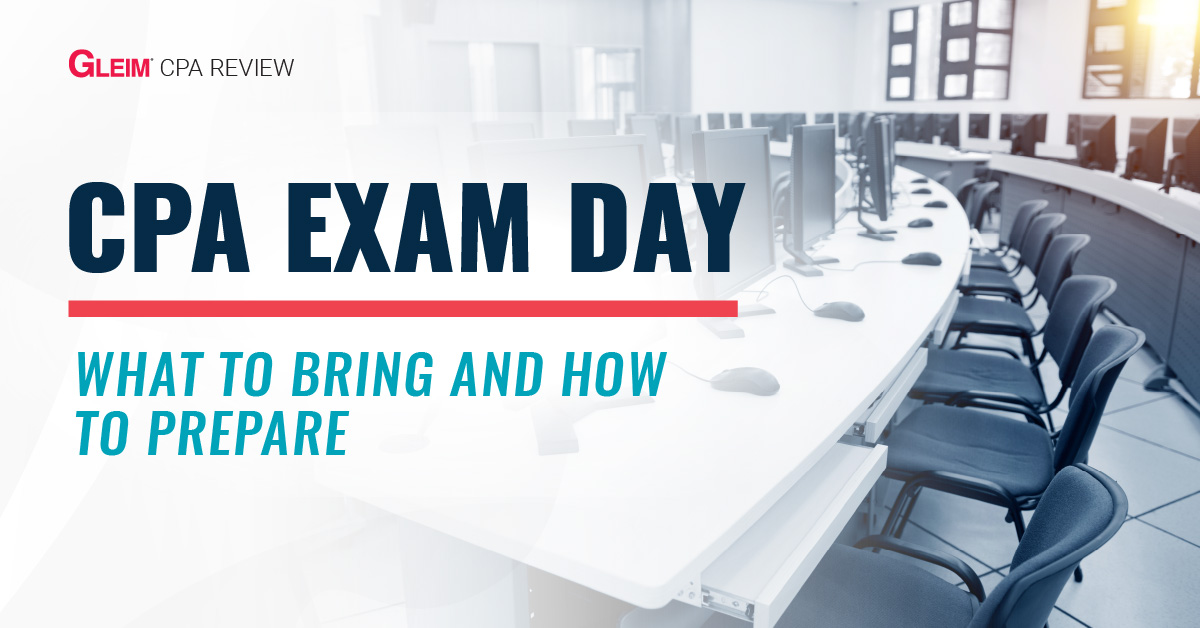 CPA Exam Day: What to bring and how to prepare