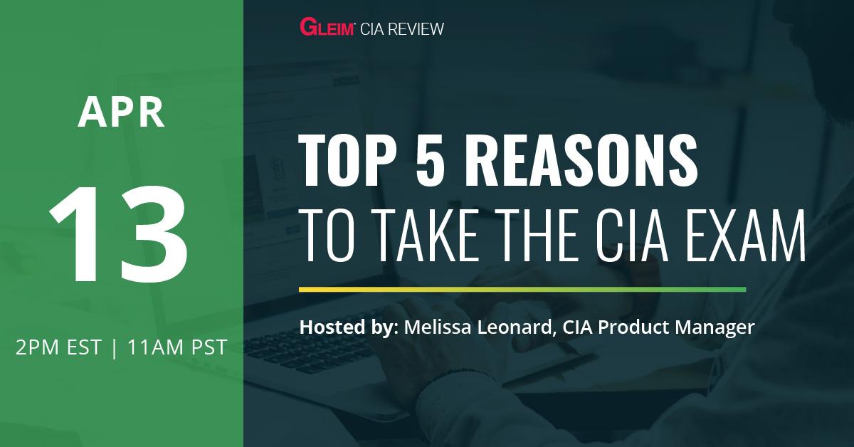 April 13   Top 5 Reasons to Take the CIA Exam