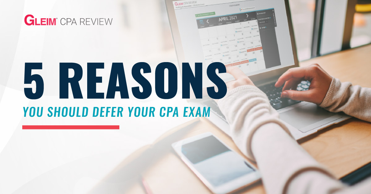 5 Reasons you should defer your CPA Exam.