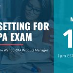 Goal Setting for the CPA Exam | Hosted by Valerie Wendt CPA Product Manager | May 13
