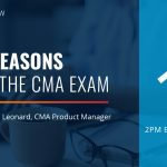 Top 5 Reasons to Take the CMA Exam | May 12