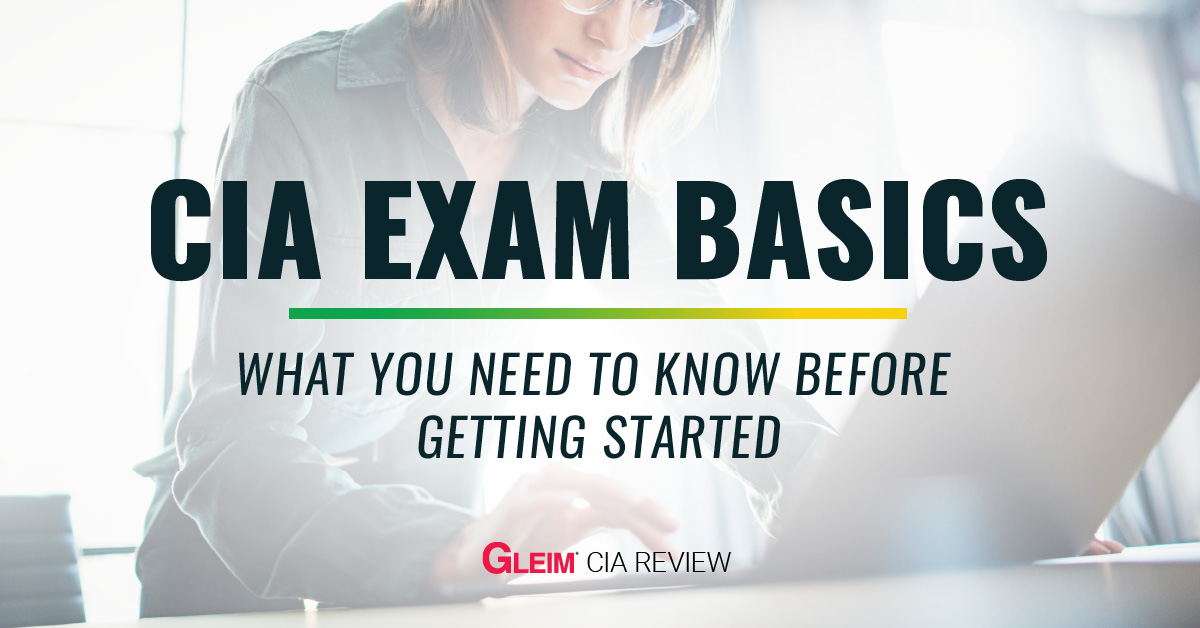 CIA Exam basics: What you need to know before getting started.