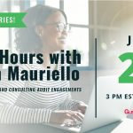 New Webinar Series | Office Hours with Joseph Mauriello | Managing Financial and Consulting Audit Engagements | Register Now | June 23