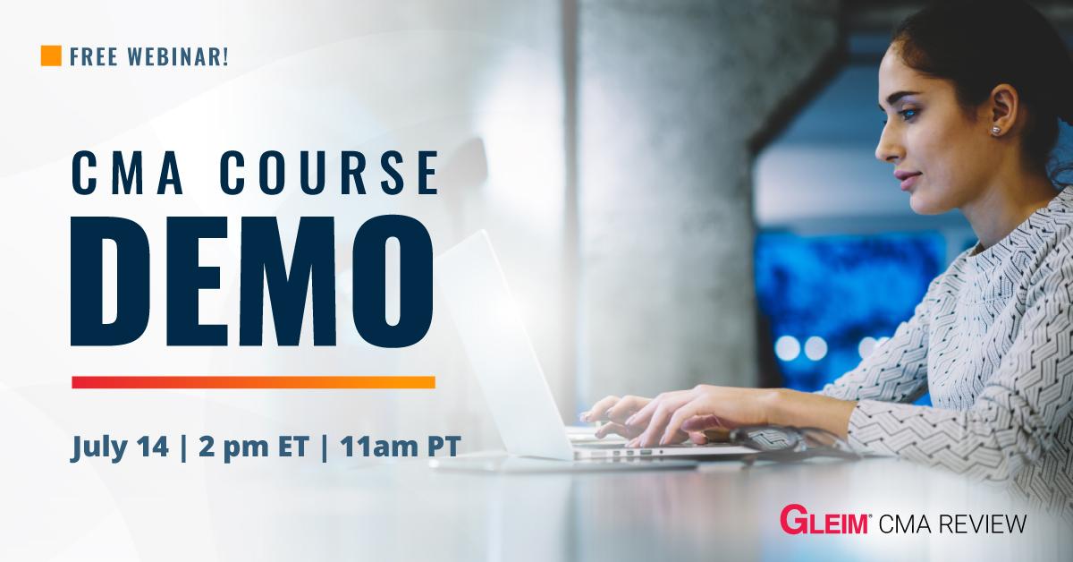 Free Webinar! CMA Course Demo   July 14