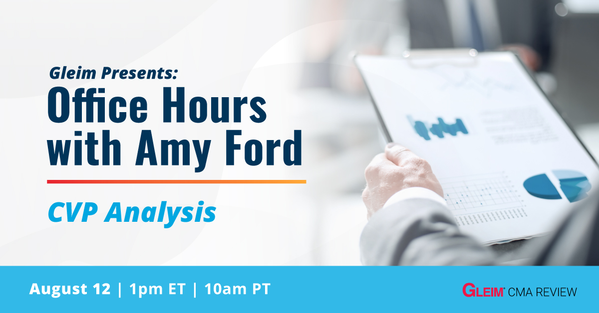 Gleim Presents: Office Hours with Amy Ford CVP Analysis   August 12