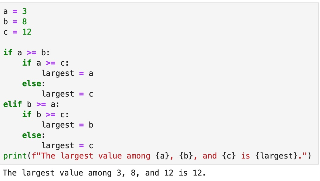 """Version B to solve the problem of finding the largest variable among a group, using a series of """"if"""", """"else"""" and """"elif"""" statements and an fstring to print the result.."""