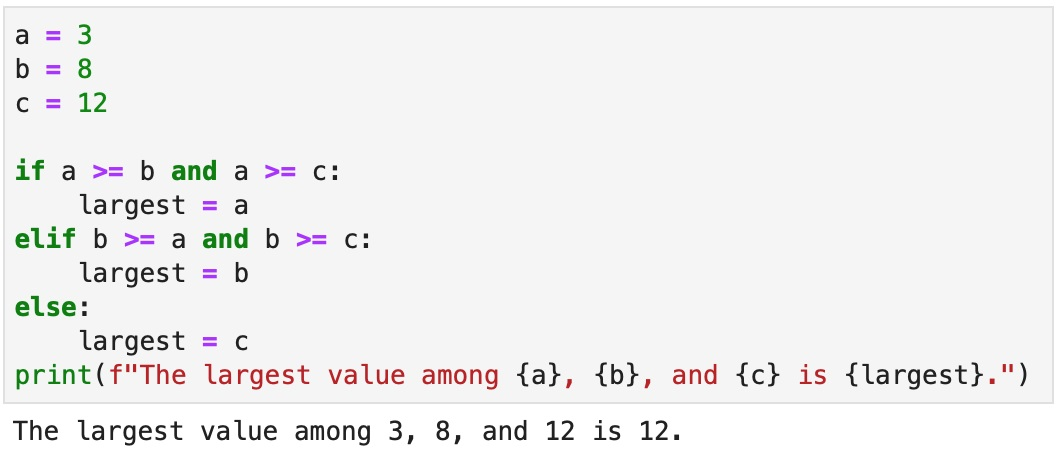 """Version C to solve the problem of finding the largest variable among a group, using a series of """"if"""", """"else"""" and """"elif"""" statements, """"and"""" operators, and an fstring to print the result.."""